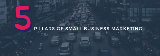 the 5 pillars of small business marketing LP header-1